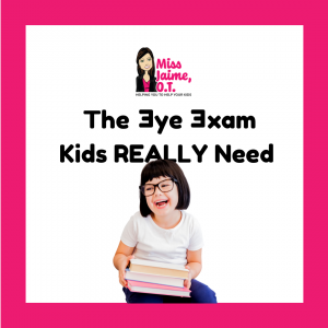 Vision, Vision exam, OT, children vision, eye exam,